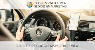 Benefits of Google Maps Street View